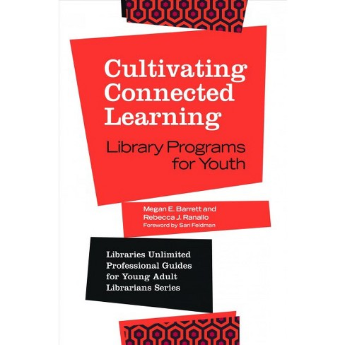 Cultivating Connected Learning