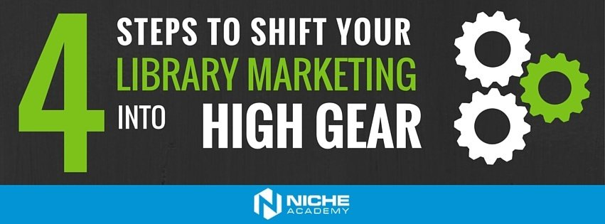 4_Steps_to_Shift_Your_Library_Marketing_Into_High_Gear_