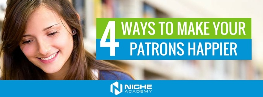 4_ways_to_make_your_patrons_happier