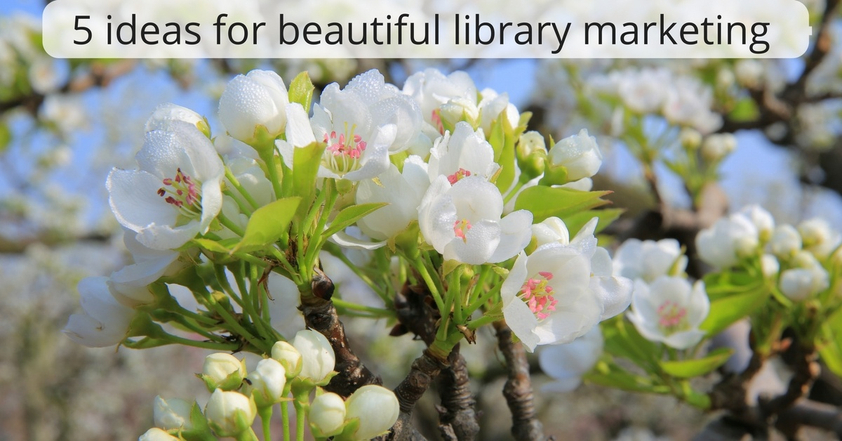 5_Ideas_for_beautiful_library_marketing.jpg