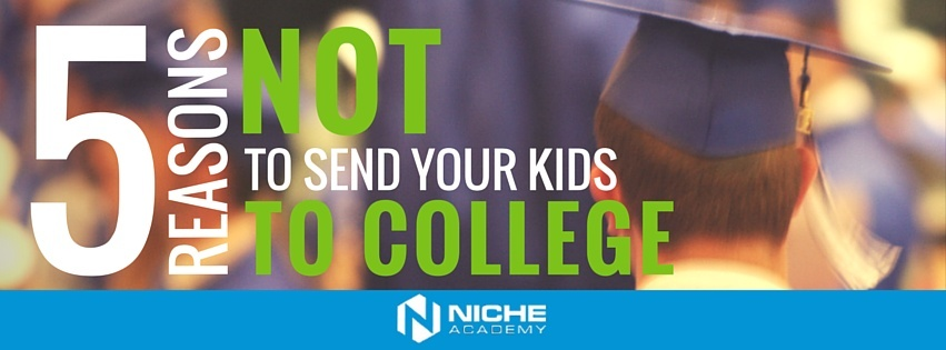 5_Reasons_NOT_to_Send_Your_Kids_to_College