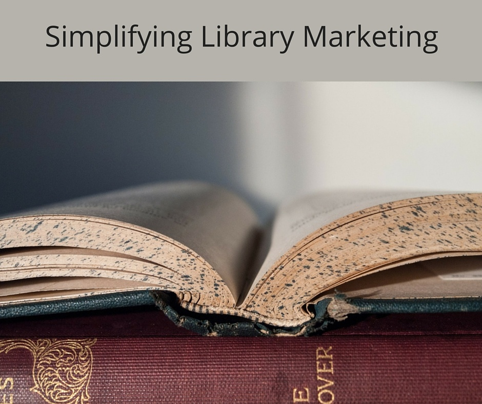 Simplifying Library Marketing