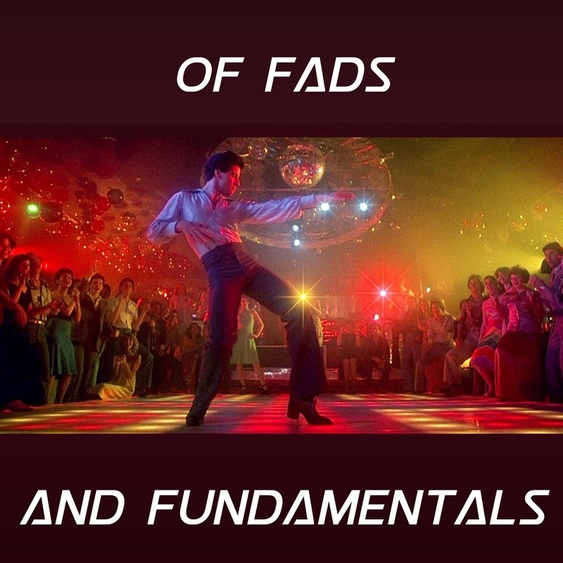 Of Fads and Fundamentals
